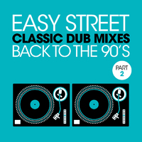 Easy Street Classic Dub Mixes - Back to the 90s - Part 2