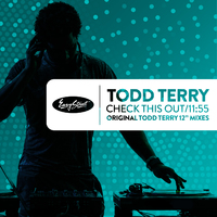 Todd Terry - Check This Out -Original Extended Mixes
