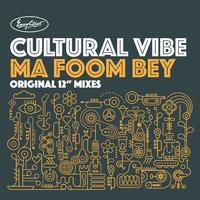 Cultural Vibe - Ma Foom Bey - Tony Humphries Mixes