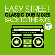 Easy Street Classic Dub Mixes - Back to the 80s - Part 2